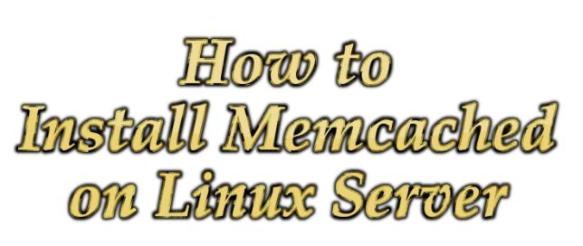 نصب Memcached و memcache در سرور